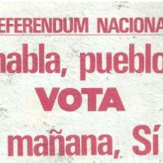 Documentos antigos: 232.- TRANSICION - REFERENDUM NACIONAL HABLA PUEBLO VOTA MAÑANA SI AÑO 1976- LEY REFORMA POLITICA. Lote 174136787