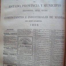 Documentos antiguos: ANUARIO DEL COMERCIO.-PROFESIONES.-ARTES.-OFICIOS.-COMERCIANTES E INDUSTRIALES MADRID.-MADRID.-1905.. Lote 174408767