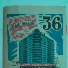 Documentos antiguos: LIBRETA DE CUPONES - CUPON REGALO COMERCIAL, N° 36, VALENCIA. Lote 175054432