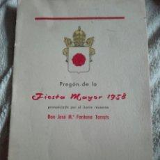 Documentos antiguos: PREGÓN DE LA FIESTA MAYOR 1958 REUS. Lote 176010194