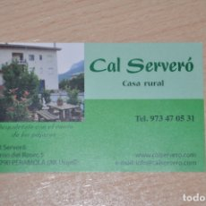 Documentos antiguos: TARJETA CASA RURAL CAL SERVERO, PERAMOLA, LERIDA. Lote 176089738