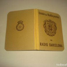 Documentos antiguos: RADIO BARCELONA, UNION DE RADIOYENTES . CARNET DE 1956.. Lote 177204738