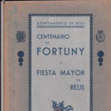 Documentos antiguos: CENTENARIO DE FORTUNY REUS . Lote 177412715