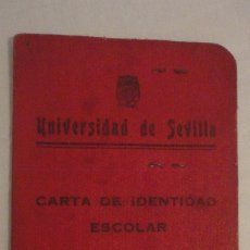 Documentos antiguos: ANTIGUO CARNET.CARTA IDENTIDAD ESCOLAR.UNIVERSIDAD SEVILLA 1940. Lote 177414332