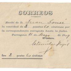 Documentos antiguos: TARRAGONA - CARTERO - CORREOS - PAGO POR CORRESPONDENCIA ENTREGADA - 1909. Lote 178072263