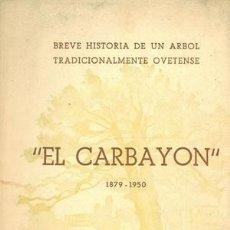Documentos antiguos: EL CARBAYÓN. (1879-1950) BREVE HISTORIA DE UN ÁRBOL TRADICIONALMENTE OVETENSE.. Lote 178278622