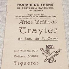 Documentos antiguos: FIGUERAS / HORARI DE TRENS DE PORT BOU A BARCELONA / PUBLICIDAD ARTES GRÁFICAS TRAYTER-1984. Lote 178858713