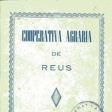 Documentos antiguos: REUS, LIBRETA COOPERATIVA DE LA COOPERATIVA AGRARIA DE REUS. Lote 179060201