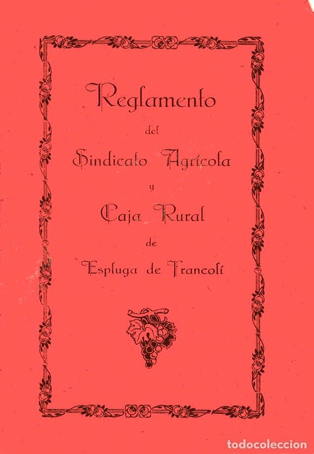 REGLAMENTO DEL SINDICATO AGRÍCOLA Y CAJA RURAL - ESPLUGA DE FRANCOLÍ - 1927 (Coleccionismo - Documentos - Otros documentos)