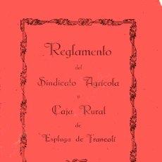 Documentos antiguos: REGLAMENTO DEL SINDICATO AGRÍCOLA Y CAJA RURAL - ESPLUGA DE FRANCOLÍ - 1927. Lote 179070546