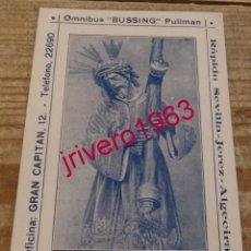 Documentos antiguos: SEMANA SANTA SEVILLA, ESTAMPA PUBLICITARIA DEL GRAN PODER Y EMPRESA OMNIBUS, RAPIDO DE ALGECIRAS. Lote 179240672