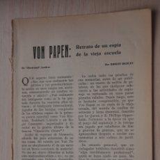 Documentos antiguos: DOS HOJAS REVISTA ANTIGUA REPORTAJE VON PAPEN RETRATO DE UN ESPIA. Lote 179961322