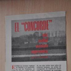 Documentos antiguos: CUATRO HOJAS REVISTA ANTIGUA REPORTAJE EL CONCORDE. Lote 179961341