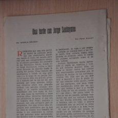 Documentos antiguos: TRES HOJAS REVISTA ANTIGUA REPORTAJE JORGE SANTAYANA. Lote 179961407