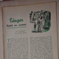 Documentos antiguos: TRES HOJAS REVISTA ANTIGUA REPORTAJE TANGER. Lote 179961461
