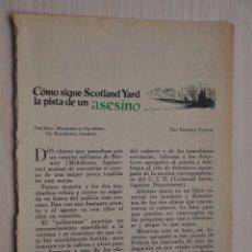Documentos antiguos: TRES HOJAS REVISTA ANTIGUA REPORTAJE SCOLTLAND YARD. Lote 179961661