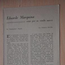 Documentos antiguos: DOS HOJAS REVISTA ANTIGUA REPORTAJE EDUARDO MARQUINA. Lote 179961696