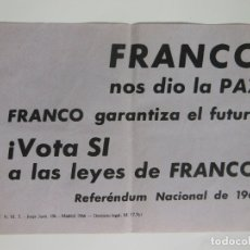 Documentos antiguos: REFERENDUM NACIONAL 1966. FRANCO NOS DIO LA PAZ... ORIGINAL.. Lote 180007791