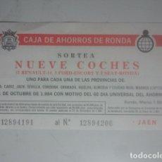 Documentos antiguos: PAPELETA SORTEO DÍA DEL AHORRO - COCHES RENAULT-14, FORD-ESCORT Y SEAT RONDA - JAÉN, 1984. Lote 181083490