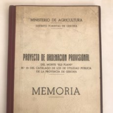 Documentos antiguos: MINISTERIO DE AGRICULTURA GIRONA. PROYECTO ORDENACIÓN PROVISIONAL DEL MONTE ELS PLANS 1953. . Lote 181164031