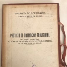 Documentos antiguos: MINISTERIO DE AGRICULTURA GIRONA. PROYECTO ORDENACIÓN PROVISIONAL DEL MONTE CONFORNS 1953.. Lote 181164223
