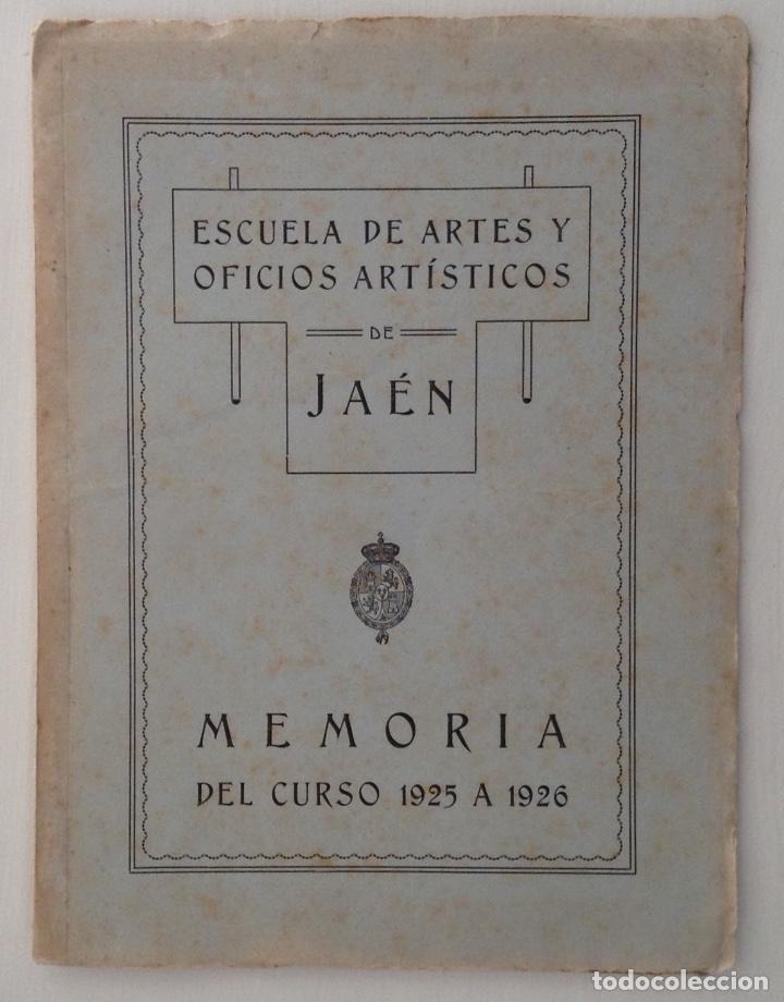 JAEN MEMORIA CURSO 1925 - 1926 ESCUELA DE ARTES Y OFICIOS ARTÍSTICOS (Coleccionismo - Documentos - Otros documentos)