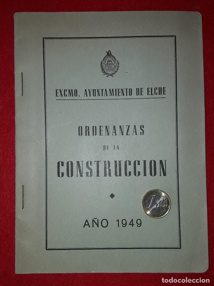 ORDENANZAS DE LA CONSTRUCCION , AYUNTAMIENTO DE ELCHE ( ALICANTE ) 1949 (Coleccionismo - Documentos - Otros documentos)