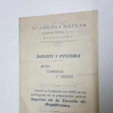 Documentos antigos: ACADEMIA BAIXAS BARCELONA ARQUITECTURA DIBUJO Y PINTURA. Lote 182731602