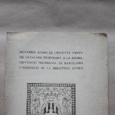 Documentos antiguos: DICTAMEN ACORD DE L'INSTITUT D'ESTUDIS CATALANS,ADQUISICIÓ DE LA BIBLIOTECA AGUILÓ (1908) /INVENTARI. Lote 183037947