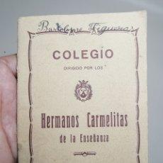 Documentos antiguos: CUADERNO LIBRETA EL COLEGIO HERMANOS CARMELITAS DE LA ENSEÑANZA DE EL VENDRELL 1930-- REF-ZZ. Lote 183090470