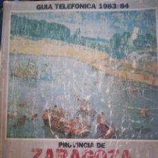 Documentos antiguos: GUÍA TELEFÓNICA ZARAGOZA Y PROVINCIA 1983/84. Lote 183559397