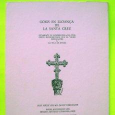 Documentos antiguos: GOIGS EN LLOANÇA DE LA SANTA CREU. ESTAMPATS EN HOMENATGE A LES TRES CREUS MONUMENTALS DE SITGES.. Lote 183832671