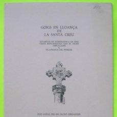 Documentos antiguos: GOIGS EN LLOANÇA DE LA SANTA CREU. ESTAMPATS EN HOMENATGE A LES TRES CREUS MONUMENTALS VILAFRANCA P.. Lote 183832900