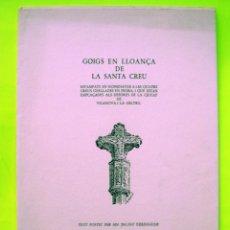 Documentos antiguos: GOIGS EN LLOANÇA DE LA SANTA CREU. QUATRE CREUS CISELLADES EN PEDRA CIUTAT VILANOVA I LA GELTRU. Lote 183833446
