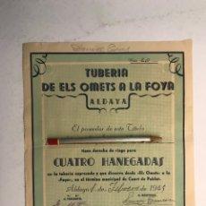 Documentos antiguos: ALDAYA DOCUMENTO DERECHO DE RIEGO PARA 4 HANEGADAS. TUBERÍA DE ELS OMETS A LA FOYA (A.1945). Lote 183927532