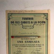 Documentos antiguos: ALDAYA DOCUMENTO DERECHO DE RIEGO PARA 1 HANEGADA. TUBERÍA DE ELS OMETS A LA FOYA (A.1945). Lote 183927815