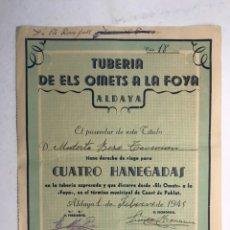 Documentos antiguos: ALDAYA DOCUMENTO DERECHO DE RIEGO PARA 4 HANEGADAS. TUBERÍA DE ELS OMETS A LA FOYA (A.1945). Lote 183928287