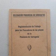 Documentos antiguos: REGLAMENTO DE TRABAJO PARA LOS PESCADORES DE LAS PLAYAS. - TARRAGONA - AÑO 1941 .- TGN. Lote 20343181