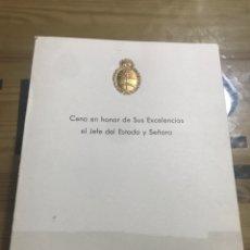 Documentos antiguos: CENA EN HONOR DE SUS EXCELENCIAS EL JEFE DE ESTADO Y SEÑORA. Lote 184464951