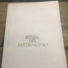 Documentos antiguos: RITUAL DE MATRIMONIO DE DOÑA MARIOLA MARTÍNEZ BORDIN Y FRANCO CON DON RAFAEL ARDID VILLOSLADA. Lote 184469393