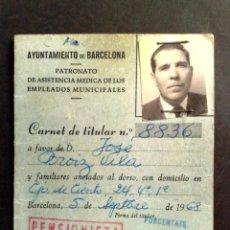 Documentos antiguos: CARNET ASISTENCIA MÉDICA,EXPEDIDO 1968 DE EMPLEADOS MUNICIPALES DE BARCELONA (DESCRIPCIÓN). Lote 185681612