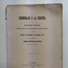 Documentos antiguos: RARISIMO - HOMENAJE A LA CORUÑA - 1891 - MEMORIA - MONUMENTO A MARIA PITA. Lote 185904217