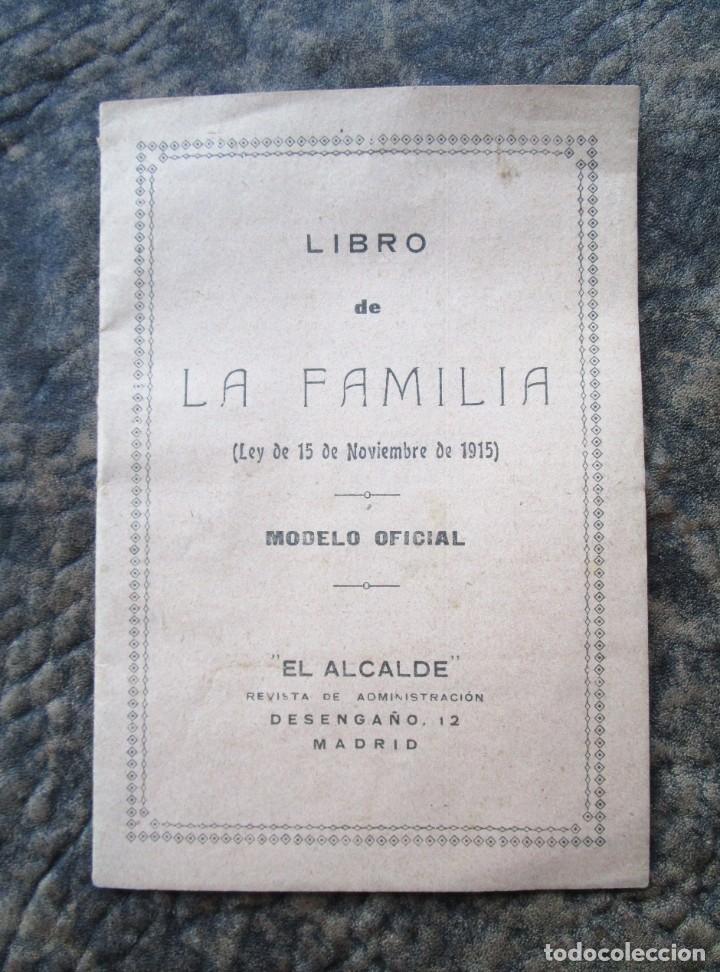 LIBRO DE LA FAMILIA AÑO 1915 MODELO OFICIAL EL ALCALDE EPOCA ALFONSO XIII SIN ESCRIBIR! (Coleccionismo - Documentos - Otros documentos)