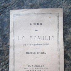 Documentos antiguos: LIBRO DE LA FAMILIA AÑO 1915 MODELO OFICIAL EL ALCALDE EPOCA ALFONSO XIII SIN ESCRIBIR!. Lote 186179900