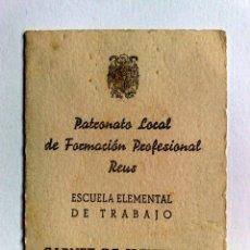 Documentos antiguos: CARNET DE IDENTIDAD ESCOLAR,EXPEDIDO;REUS 1948,PATRONATO LOCAL FORMACIÓN PROFESIONAL DE REUS . Lote 187157693