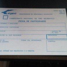 Documentos antiguos: FICHA EL GAMO DEL CAMPEONATO NACIONAL DE TIRO NEUMATICO FICHA PARTICIPANTE. Lote 187246158