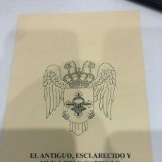 Documentos antiguos: EL ANTIGUO, ESCLARECIDO Y MUY NOBLE CAPÍTULO DE CABALLEROS DEL SEÑORIO DE LA TORRE DE MOLINA. Lote 187454097