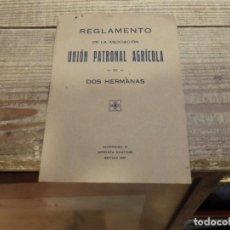 Documentos antiguos: DOS HERMANAS, 1931, REGLAMENTO DE LA ASOCIACION UNION PATRONAL AGRICOLA,14 PAGINAS. Lote 190194212