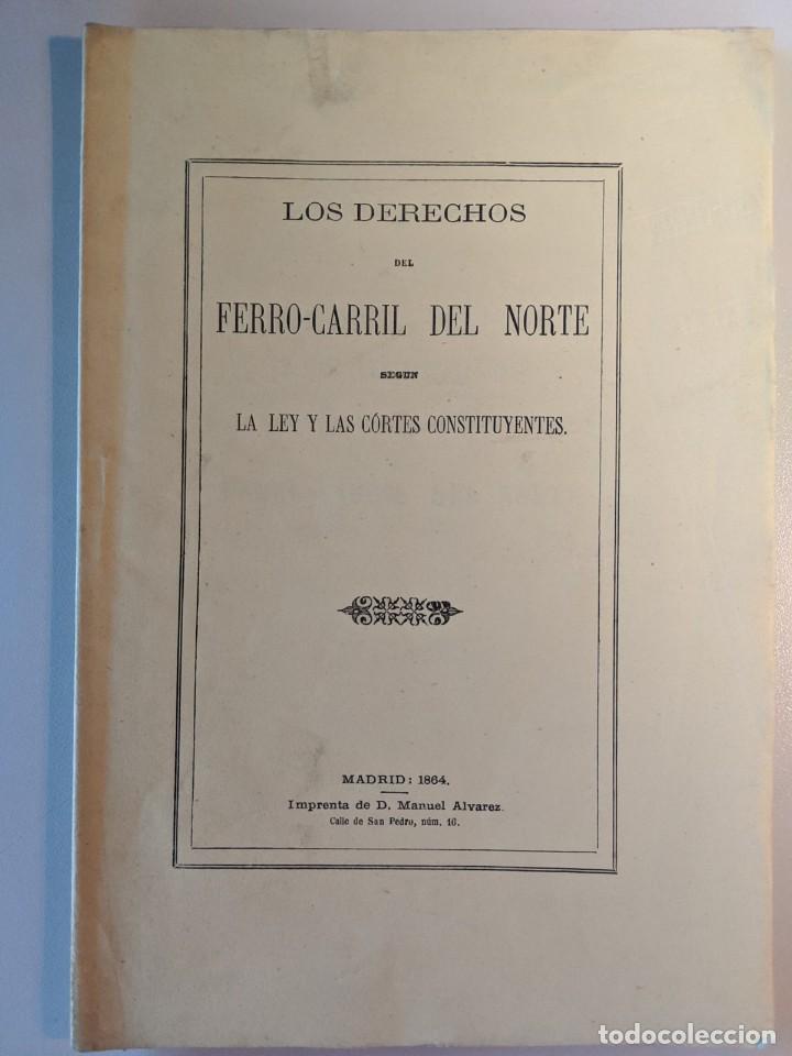 1864 RRR LOS DERECHOS DEL FERROCARRIL DEL NORTE SEGUN LA LEY Y LAS CORTES IMPRENTA MANUEL ALVAREZ (Coleccionismo - Documentos - Otros documentos)