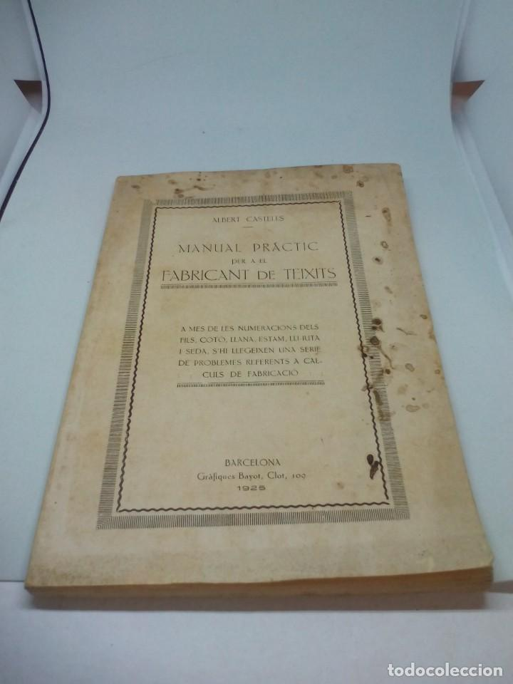 MANUAL PRACTIC PER A EL FABRICANTE DE TEIXITS EN CATALÁN 1925 (Coleccionismo - Documentos - Otros documentos)